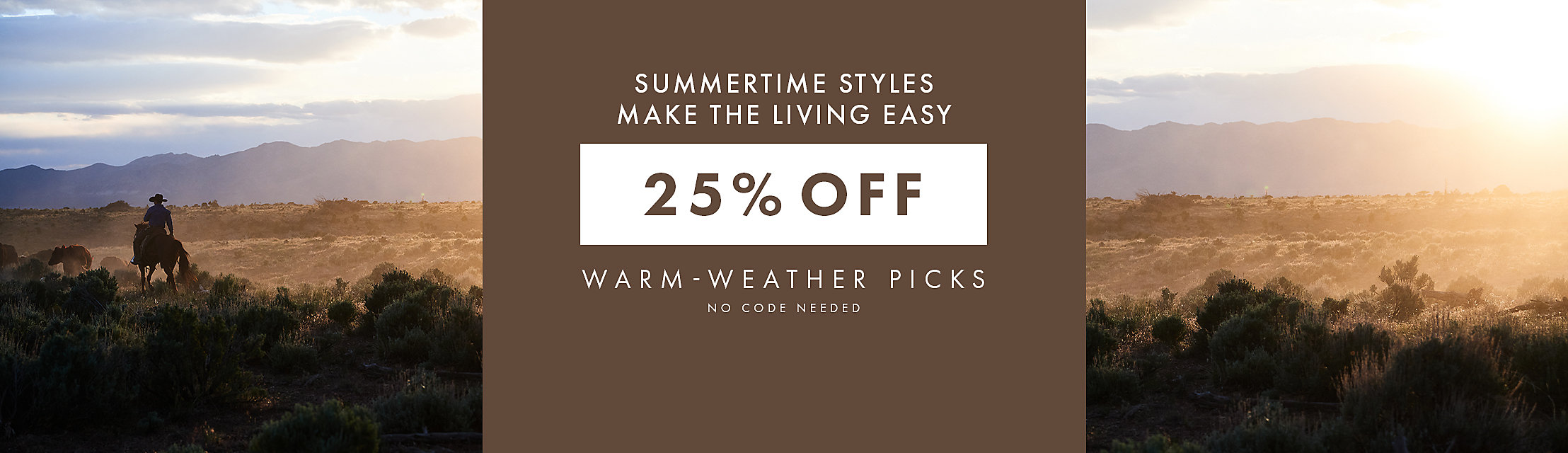 25% OFF WARM-WEATHER PICKS